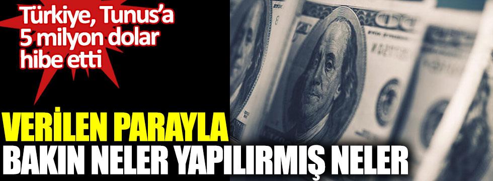 Türkiye, Tunus'a 5 milyon dolar hibe etti. Verilen parayla bakın neler yapılırmış neler