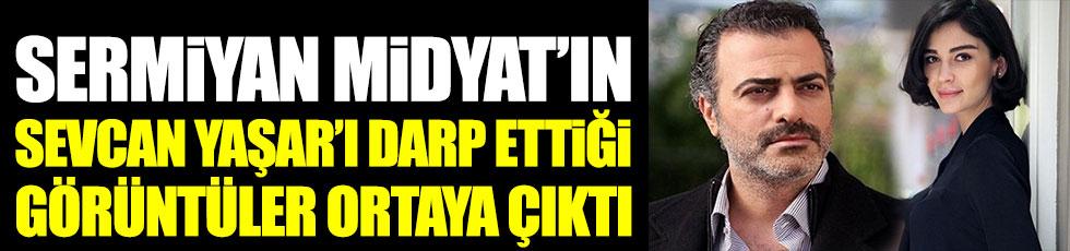 Sermiyan Midyat'ın eski sevgilisi Sevcan Yaşar'ı darp ettiği görüntüler ortaya çıktı