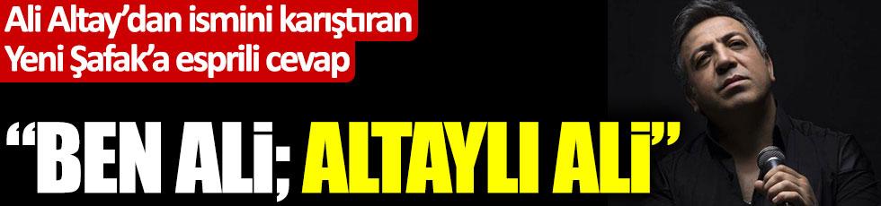 Ali Altay'dan ismini karıştıran Yeni Şafak'a esprili cevap