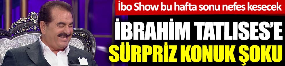 İbrahim Tatlıses'i sürpriz konuk şok edecek. İbo Show bu hafta sonu nefes kesecek