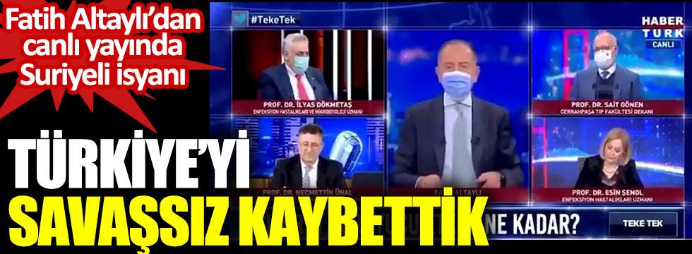 Fatih Altaylı'dan canlı yayında Suriyeli isyanı. Türkiye'yi savaşsız kaybettik