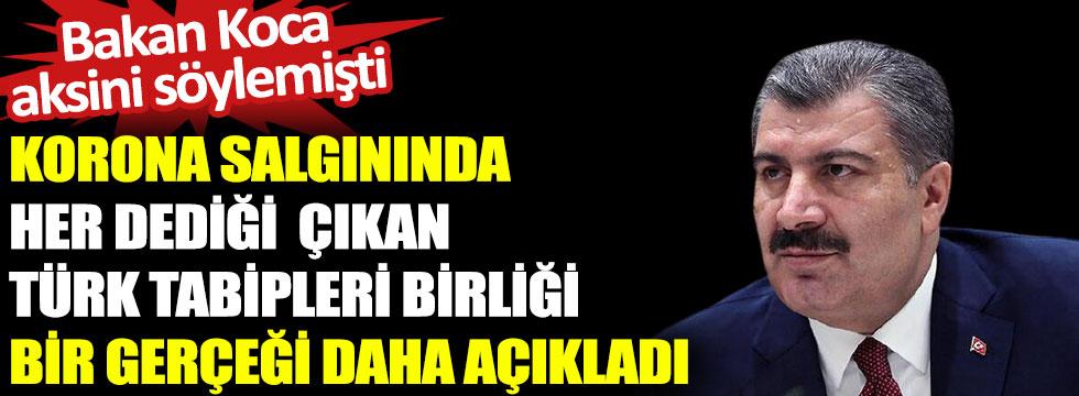 Korona salgınında her dediği çıkan Türk Tabipleri Birliği bir gerçeği daha açıkladı, bakan Koca aksini söylemişti