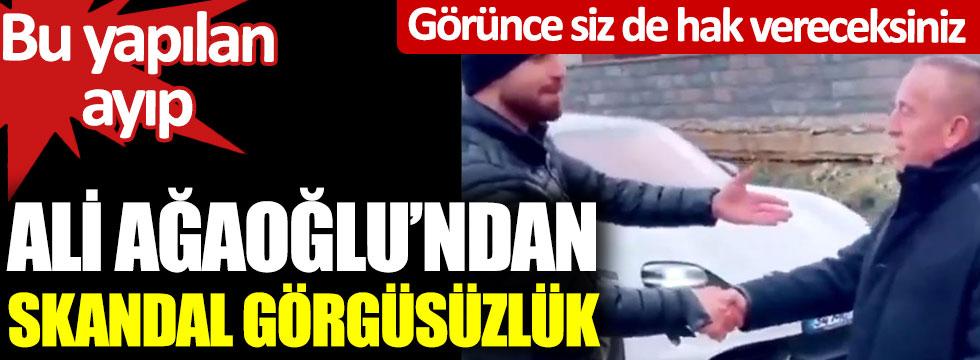 Ali Ağaoğlu'ndan skandal görgüsüzlük bu yapılan ayıp. Görünce siz de hak vereceksiniz