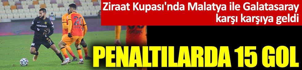 Ziraat Kupası'nda Galatasaray Malatya karşısında tur atladı. Penaltılarda 15 gol