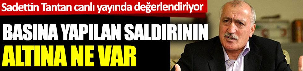 Yeniçağ Gazetesi Ankara Temsilcisi ve yazarı Orhan Uğuroğlu'na yapılan saldırının altında ne var? Sadettin Tantan değerlendiriyor.