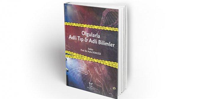 Türkiye'nin ilk 'C-S-I' kitabı Olgularla Adli Tıp & Adli Bilimler 167 tarafından kaleme alındı