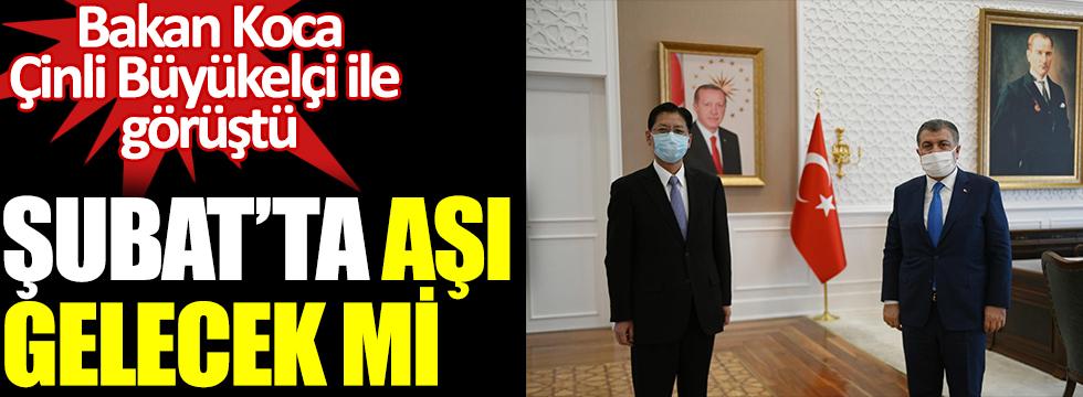 Sağlık Bakanı Koca, Çin'in Ankara Büyükelçisi Şaobin ile görüştü Şubat'ta aşı gelecek mi