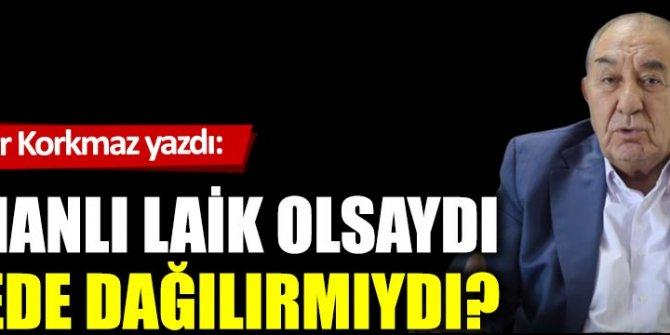 Osmanlı laik olsaydı yinede dağılırmıydı?