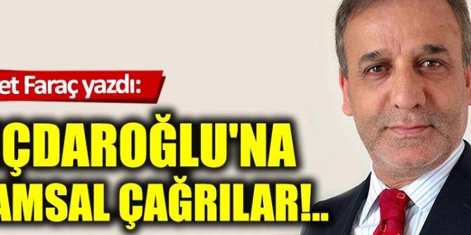 Kılıçdaroğlu'na yaşamsal çağrılar!..