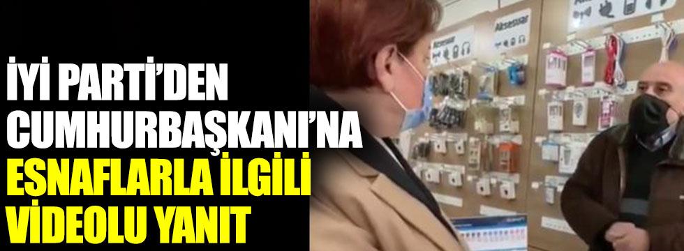 İYİ Parti'den Cumhurbaşkanı Erdoğan'a esnaflarla ilgili videolu yanıt