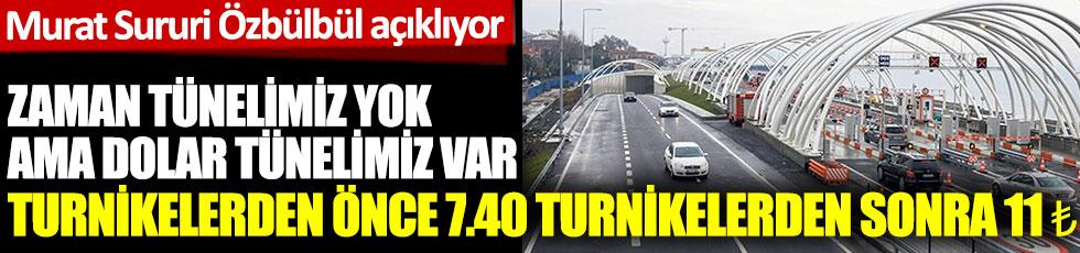 Zaman tünelimiz olmayabilir ama bizim de dolar tünelimiz var. Turnikelerden önce 7.40, turnikelerden sonra 11₺ Murat Sururi Özbülbül anlatıyor