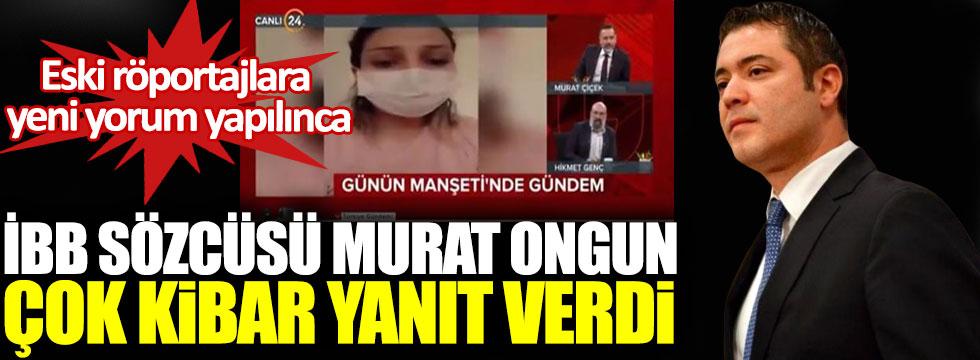 Eski röportajlara yeni yorum yapılınca İBB Sözcüsü Murat Ongun'dan çok kibar yanıt geldi!