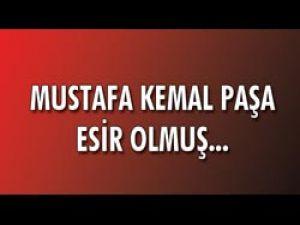 Mustafa Kemal Paşa esir olmuş...