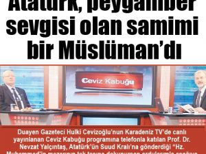 Atatürk, peygamber sevgisi olan bir Müslümandı