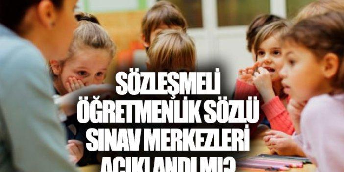 Sözleşmeli Öğretmenlik sözlü sınav merkezleri açıklandı mı