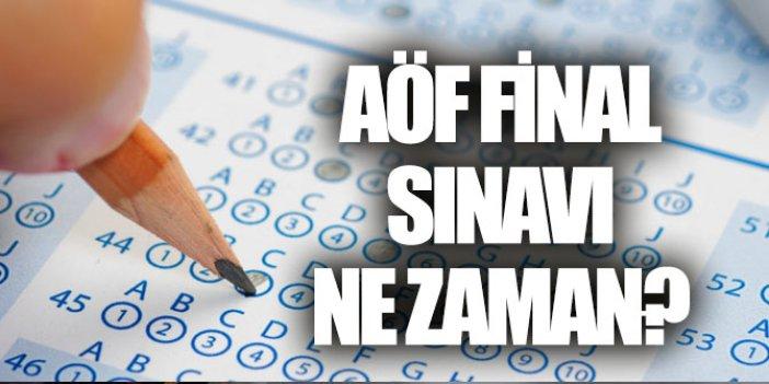 AÖF final sınavları ne zaman başlayacak?