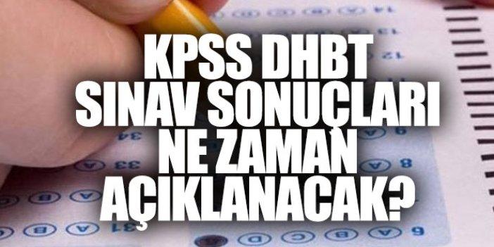 KPSS DHBT sınav sonuçları ne zaman açıklanır