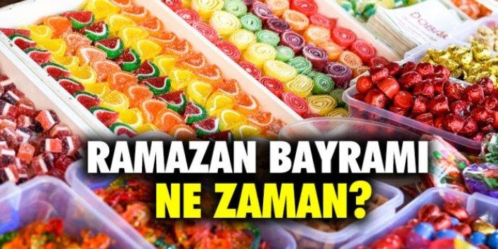 Ramazan Bayramı ne zaman? Ramazan Bayramı hangi gün başlayacak?