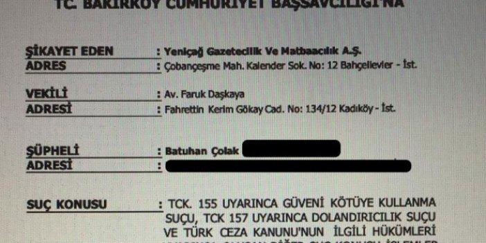 Yeniçağ'dan, Batuhan Çolak'a suç duyurusu