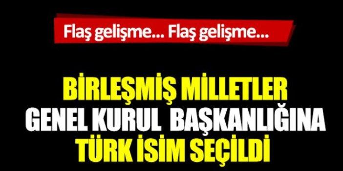 Flaş gelişme! Birleşmiş Milletler Genel Kurul Başkanlığına Türk isim seçildi