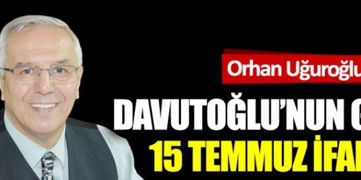 Davutoğlu'nun gizli 15 Temmuz ifadesi