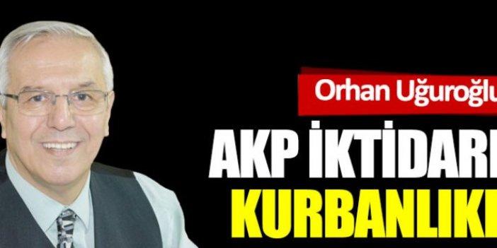 AKP iktidarının kurbanlıkları