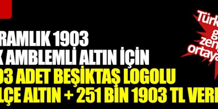 Türkiye'nin gizli zengini ortaya çıktı! 1 gramlık 1903 BJK amblemli altın için 1903 adet Beşiktaş logolu Külçe altın + 251 bin 1903 TL verdi