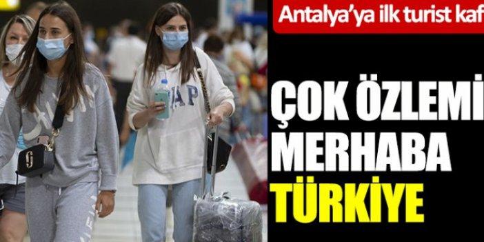 İlk Rus kafile Antalya'ya geldi: Çok özlemiştik merhaba Türkiye