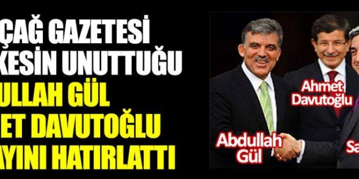 Yeniçağ Gazetesi herkesin unuttuğu Abdullah Gül, Ahmet Davutoğlu detayını hatırlattı