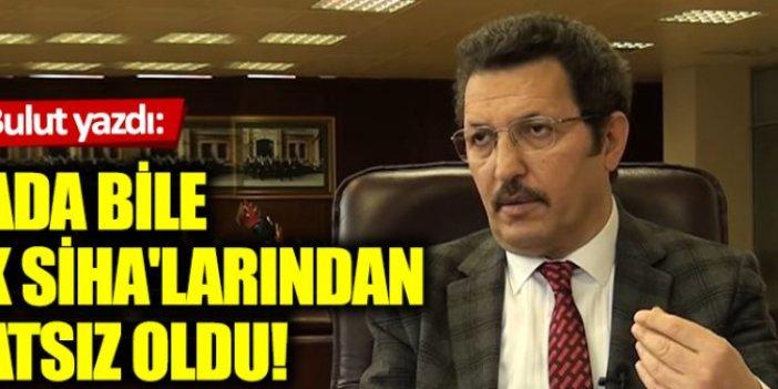 Kanada bile Türk SİHA'larından rahatsız oldu!