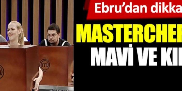 MasterChef Türkiye'de mavi ve kırmızı takım belli oldu. Ebru'dan dikkat çeken açıklama