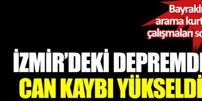 Bayraklı'da arama kurtarma çalışmaları sona erdi. İzmir'deki depremde can kaybı yükseldi