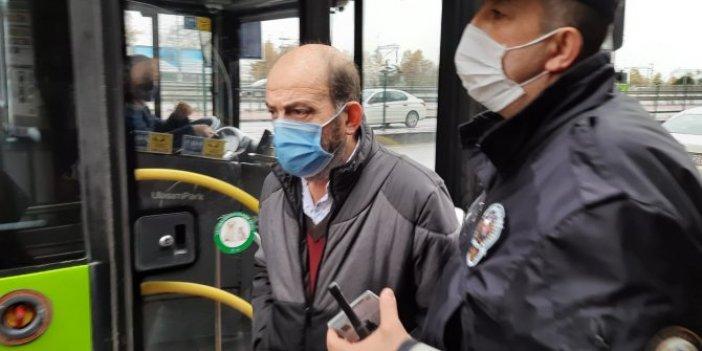Otobüsten inmek istemedi. Şoför ile tartıştı