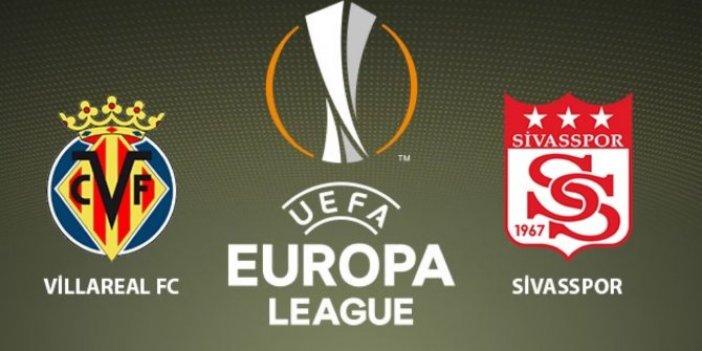 Sivasspor ve Villareal'in ilk 11'leri belli oldu