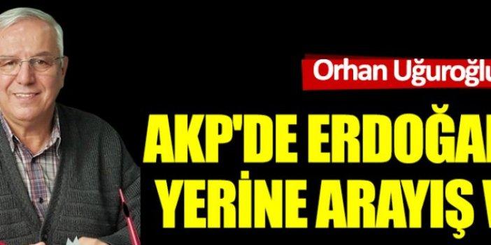 AKP'de Erdoğan'ın yerine arayış var