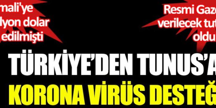 Türkiye'den Tunus'a korona virüs desteği. Resmi Gazete'de verilecek tutar belli oldu. Somali'ye 3,5 milyon dolar hibe edilmişti.