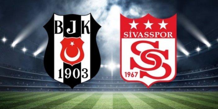 Beşiktaş Sivasspor maçı canlı anlatım