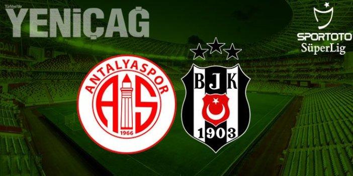 Fraport TAV Antalyaspor - Beşiktaş canlı anlatım